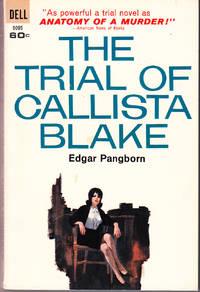 The Trial of Callista Blake by  Edgar Pangborn - Paperback - 1st Printing - 1963 - from John Thompson (SKU: 35841)