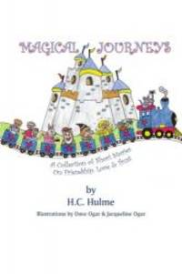 MAGICAL JOURNEYS: A Collection of Short Stories on Friendship, Love and Trust