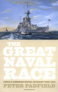 image of The Great Naval Race: Anglo-German Naval Rivalry 1900-1914