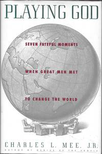 image of Playing God: Seven Fateful Moments When Great Men Met to Change the World