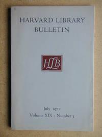Harvard Library Bulletin. July 1971. Volume XIX Number 3.