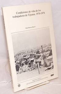 Condiciones de vida de los trabajadores de Tijuana. 1970-1978