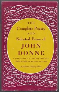 The Complete Poetry and Selected Prose of John Donne. A Modern Library Book