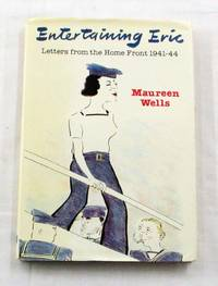 Entertaining Eric: Letters from the Home Front 1941-44
