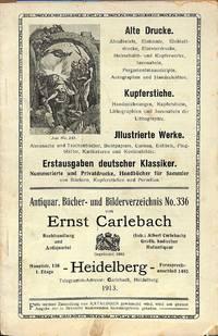Catalogue 336/1913: Alte Drucke, Kupferstiche, Illustrierte Werke.  Erstausgaben Deutscher Klassiker, (Nummerierte und Privatdrucke,  Handbücher für Sammler).
