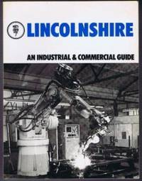 The County of Lincolnshire, the official Industrial and Commercial Guide to the County issued by the authority of the Lincolnshire County Council