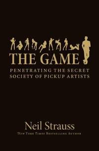 The Game: Penetrating the Secret Society of Pickup Artists by  Neil Strauss - Hardcover - 2005 - from ThriftBooks (SKU: G0060554738I4N00)