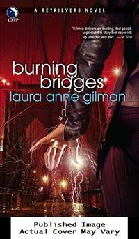 Burning Bridges (Retrievers, Book 4) by Laura Anne Gilman - Paperback - First Edition - 2007-05-29 Cover Edge Wear. See  - from EstateBooks (SKU: 359PM36V+_b633a877-6511-4)
