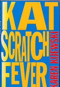 Kat Scratch Fever.