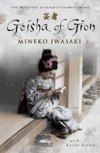 image of Geisha of Gion: The True Story of Japan's Foremost Geisha (Memoir of Mineko Iwasaki)