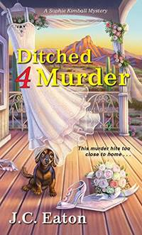Ditched 4 Murder (Sophie Kimball Mystery): 2