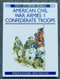 image of AMERICAN CIVIL WAR ARMIES.  1. CONFEDERATE TROOPS.  OSPREY MILITARY MEN-AT-ARMS SERIES 170.