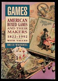 Games. American Boxed Games and Their Makers. 1822-1992. With Values