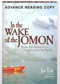 IN THE WAKE OF JOMON: STONE AGE MARINERS AND A VOYAGE ACROSS THE PACIFIC