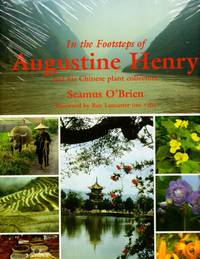 In the Footsteps of Augustine Henry and his Chinese plant collection
