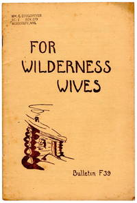 For Wilderness Wives: Bulletin F39