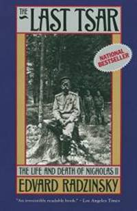 The Last Tsar: The Life and Death of Nicholas II by Edvard Radzinsky - Paperback - 1993-06-07 - from Books Express (SKU: 0385469624q)
