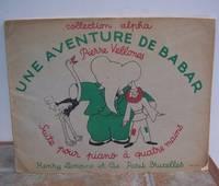 UNE AVENTURE DE BABAR.  Suite pour piano a quatre mains. by  Jean).:  Pierre.  (DE BRUNOFF - Paperback - from Roger Middleton (SKU: 33043)