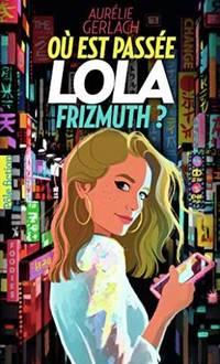 Où est passée Lola Frizmuth?