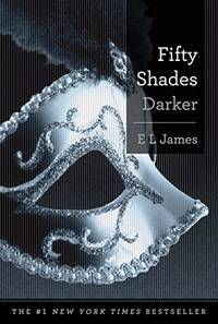 Fifty Shades Darker: Book Two of the Fifty Shades Trilogy Fifty Shades Of Grey Series  2
