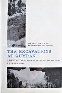 image of The Excavations at Qumran. a Survey of the Judaean Brotherhood and Its Ideas