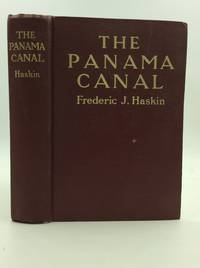 THE PANAMA CANAL by Frederic J. Haskin - Hardcover - 1914 - from Kubik Fine Books Ltd,  ABAA and Biblio.co.uk