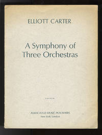 A Symphony of Three Orchestras [Full score]