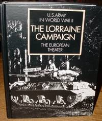 The Lorraine Campaign: the European Theater of Operations