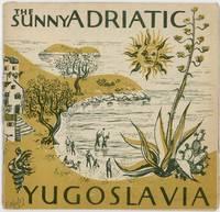 The Sunny Adriatic Yugoslavia. YUGOSLAVIA)