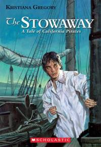 The Stowaway : A Tale of California Pirates