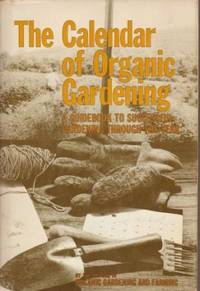 image of Calendar Of Organic Gardening Guidebook to Successful Gardening Through the Year