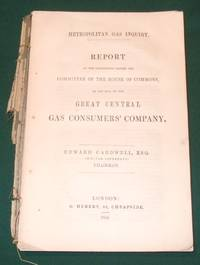 Report of the proceedings before the Committee of the House of Commons, on the bill of the Great Central Gas Consumers' Company.