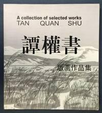Tan Quan Shu: A Collection of Selected Works by Tan Quan Shu