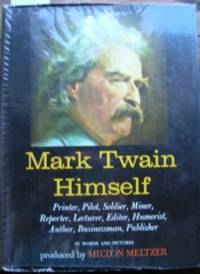 Mark Twain Himself. A Pictorial Biography Produced by Milton Meltzer