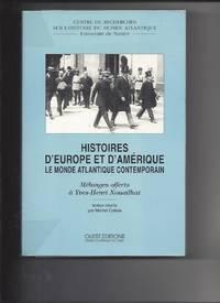 HISTOIRES D'EUROPE ET D'AMERIQUE. Le monde Atlantique contemporain  Mélanges...