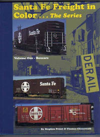 SANTA FE FREIGHT IN COLOR...THE SERIES.  Volume One Boxcars