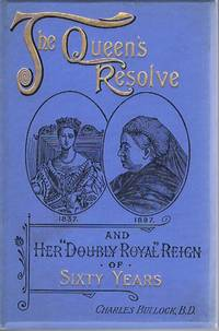 image of The Queen's Resolve: I Will be Good and Her Doubly Royal Reign