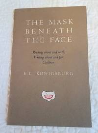 image of THE MASK BENEATH THE FACE Reading About and with; Writing about and for: Children
