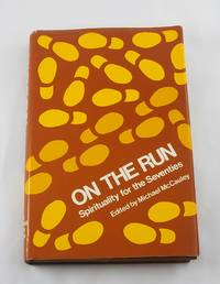 On the run: Spirituality for the seventies