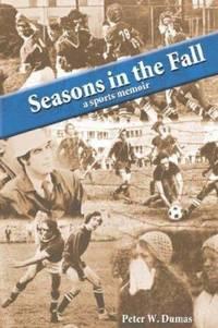 Seasons in the Fall : A Sport Memoir