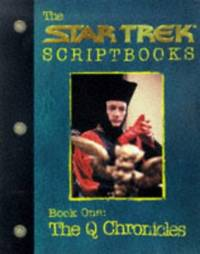 Star Trek - the Next Generation: the Q Chronicles - the Q Script: Book 1