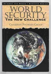 World Security The New Challenge by Canadian Pugwash Group - Paperback - 1994 - from Riverwash Books and Biblio.com