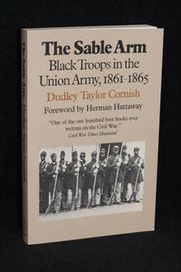 image of The Sable Arm; Black Troops in the Union Army, 1861-1865