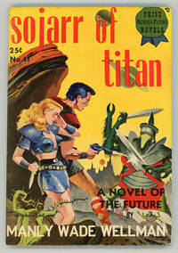SOJARR OF TITAN .. by  Manly Wade Wellman - First Edition - 1949 - from L. W. Currey, Inc. (SKU: 74172)