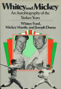Whitey and Mickey [Whitey Ford & Mickey Mantle Dual Biography]