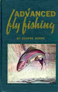 Advanced Fly Fishing: Modern Concepts With Dry Fly, Streamer, Nymph,  Wet Fly, And The Spinning Bubble.