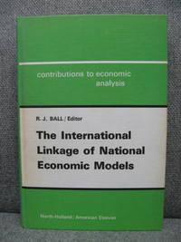 The International Linkage of National Economic Models by  Robert James Ball - Hardcover - 1973 - from PsychoBabel & Skoob Books (SKU: 461567)