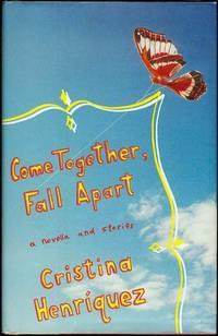 image of Come Together, Fall Apart: A Novella and Stories