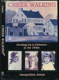Creek Walking: Growing Up in Delaware in the 1950s