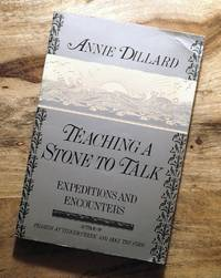 TEACHING A STONE TO TALK : Expeditions and Encounters